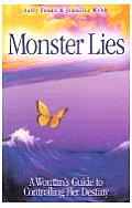 Monster Lies A Womans Guide to Controlling Her Destiny
