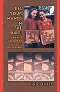 Dig Your Hands in the Dirt: A Manual for Making Art Out of Earth Cover