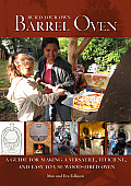 Build Your Own Barrel Oven: A Guide for Making a Versatile, Efficient, and Easy to Use Wood-Fired Oven Cover