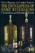 Encyclopedia of Home Winemaking #01: The Encyclopedia of Home Winemaking: Fermenting and Winemaking Methods