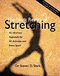 Stark Reality of Stretching An Informed Approach for All Activities & Every Sport