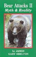Bear Attacks II Myth & Reality