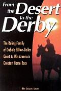 From the Desert to the Derby Inside the Ruling Family of Dubais Billion Dollar Quest to Win Americas Greatest Horse Race