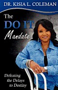 The Do It Mandate: Defeating the Delays to Destiny