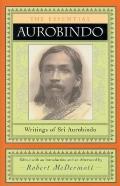 Essential Aurobindo Writings Of Sri Auro