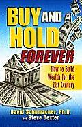 Buy & Hold Forever: How to Build Wealth for the 21st Century (Large Print)