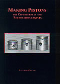 Making Pistons: For Experimental and Restoration Engines