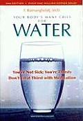Your Bodys Many Cries for Water Youre Not Sick Youre Thirsty Dont Treat Thirst with Medications 3rd Edition