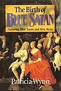 Birth of Blue Satan Featuring Blue Satan & Mrs Kean