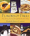 Flavors of Friuli: A Culinary Journey Through Northeastern Italy Cover