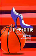 Threesome: Where Seduction Power and Basketball Collide