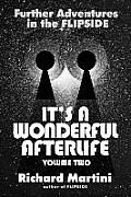 It's a Wonderful Afterlife: Further Adventures in the Flipside: Volume Two
