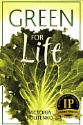 Green For Life The Updated Classic on Green Smoothie Nutrition