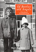 Of Beetles & Angels A True Story Of The