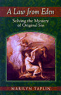 Law From Eden Solving The Mystery Of