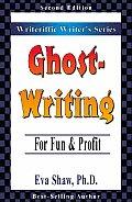 Ghostwriting For Fun & Profit 2nd Edition