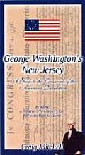 George Washingtons New Jersey A Guide to the Crossroads of the American Revolution