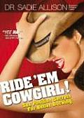 Ride em Cowgirl Sex Position Secrets for Better Bucking