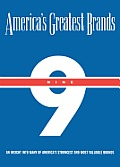 America's Greatest Brands, Volume IX: An Insight Into Many of America's Strongest and Most Valuable Brands