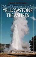 Yellowstone Treasures The Travelers Companion to the National Park