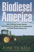 Biodiesel America How to Achieve Energy Security Free America from Middle East Oil Dependence & Make Money Growing Fuel