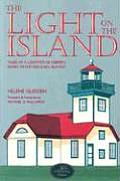 Light on the Island Tales of a Lighthouse Keepers Family in the San Juan Islands