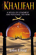 Khalifah: A Novel of Conquest and Personal Triumph