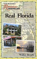 Real Florida A Travel Guide for the Passionate Yet Practical