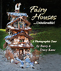 Fairy Houses . . . Unbelievable!: A Photographic Tour (Fairy Houses) Cover