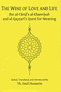 The Wine of Love and Life: Ibn Al-Farid's Al-Khamriyah and Al-Qaysari's Quest for Meaning