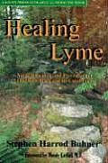 Healing Lyme: Natural Prevention and Treatment of Lyme Borreliosis and Its Coinfections Cover