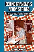Behind Grandma's Apron Strings: Stories of God's Grace and Mercy