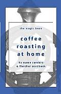 Coffee Roasting At Home The Magic Bean