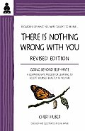 There Is Nothing Wrong With You : Going Beyond Self-hate (Rev 01 Edition) Cover