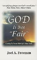 God Is Not Fair: Coming to Terms with Life's Raw Deals