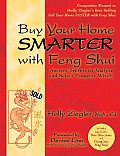 Buy Your Home Smarter with Feng Shui: Ancient Secrets to Analyze and Select Property Wisely