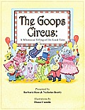 The Goops Circus: A Whimsical Telling of Do-Good Tales [With CD (Audio)] (Goops)