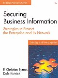 Securing Business Information: Strategies to Protect the Enterprise and Its Network (IT Best Practices)