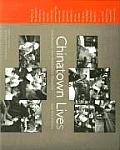 Chinatown Lives: Oral Histories from Philadelphia's Chinatown
