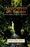 Abandoned On Bataan: One Man's Story Of Survival by Oliver Craig Allen