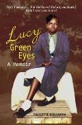 Lucy Green Eyes: The Story of Merlene McDaniel Benjamin