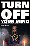 Turn Off Your Mind The Mystic Sixties & the Dark Side of the Age of Aquarius