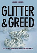 Glitter & Greed: The Secret World of the Diamond Empire
