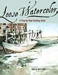 Loose Watercolor A Step By Step Painting Guide