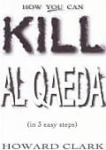 How You Can Kill Al Qaeda In 3 Easy Steps