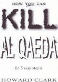 How You Can Kill Al Qaeda In 3 Easy Steps