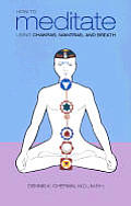How To Meditate Using Chakras Mantras