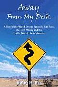 Away From My Desk Around The World De