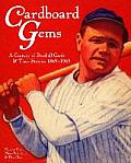Cardboard Gems: A Century of Baseball Cards & Their Stories, 1869-1969