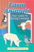 Farm Animals Your Guide To Raising Livestock